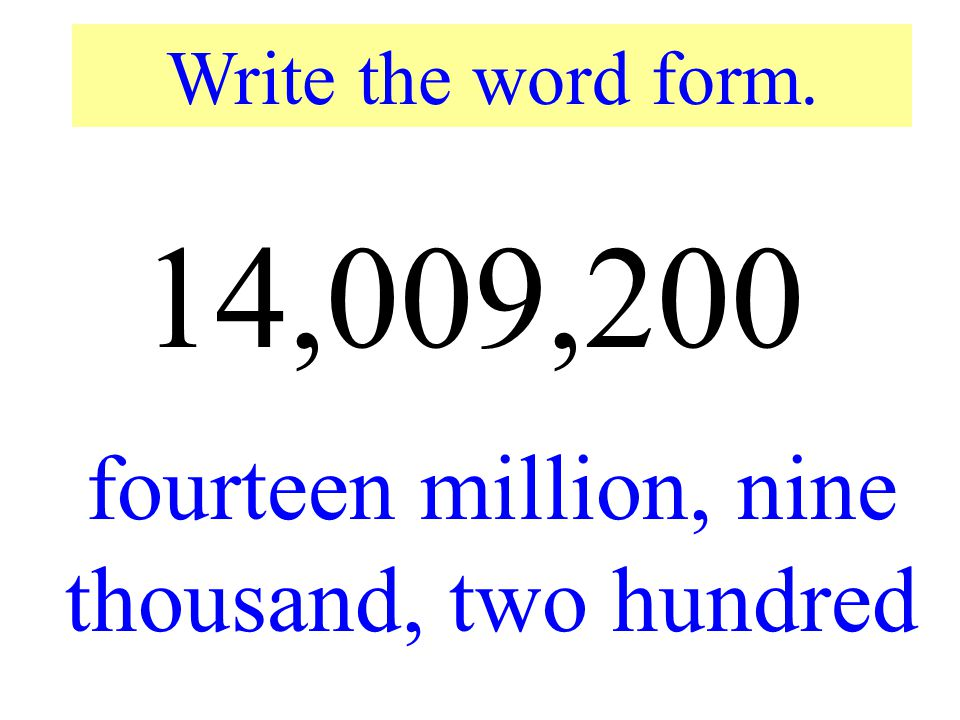 fourteen million, nine thousand, two hundred