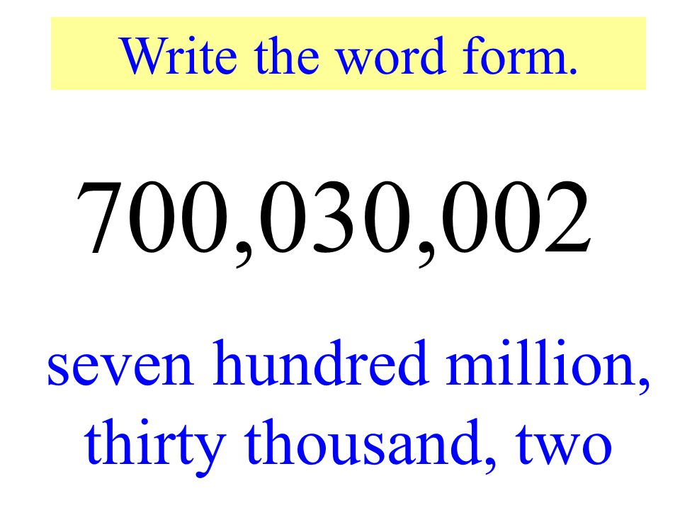 seven hundred million, thirty thousand, two