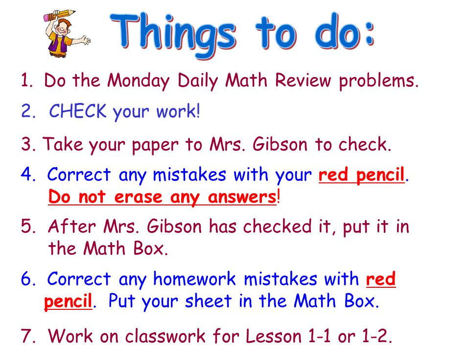 Things to do: Do the Monday Daily Math Review problems.