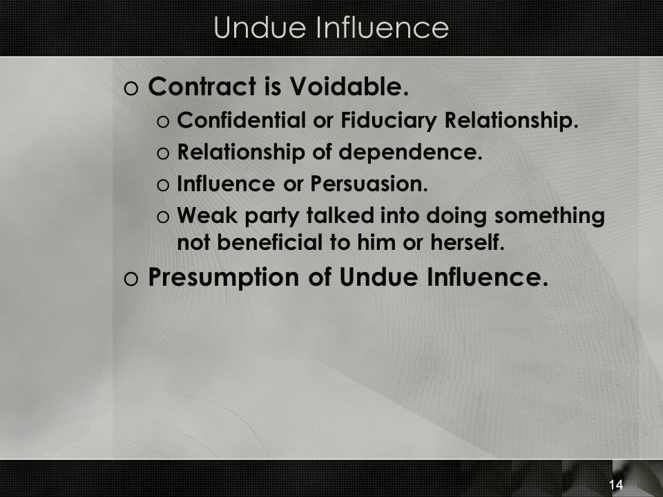 Undue Influence Contract is Voidable. Presumption of Undue Influence.