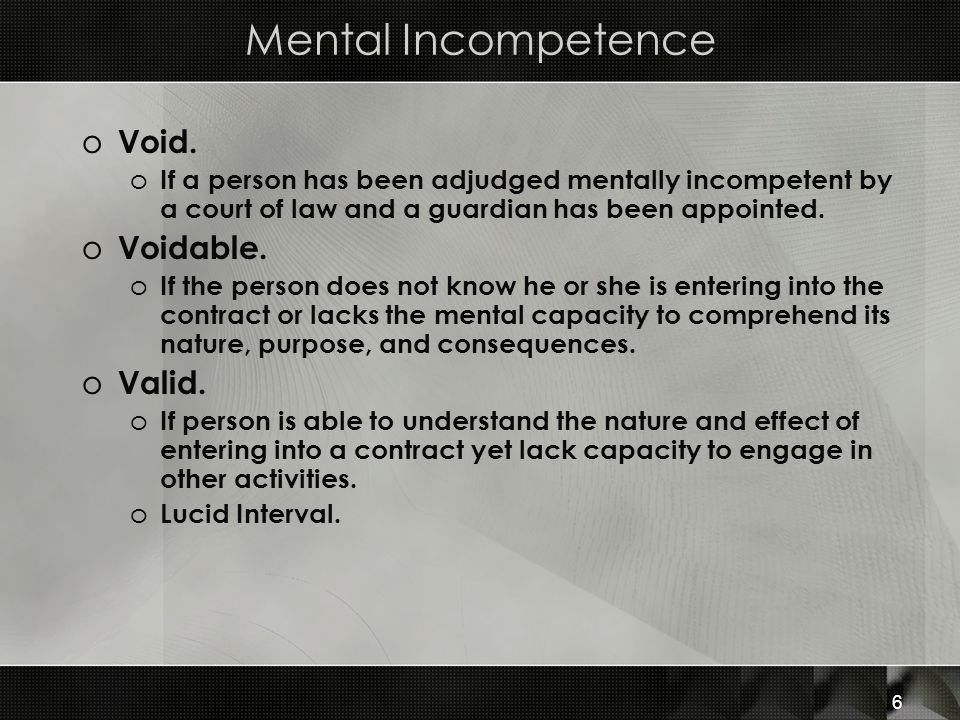 Mental Incompetence Void. Voidable. Valid.