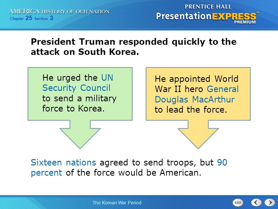 President Truman responded quickly to the attack on South Korea.