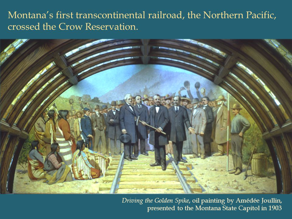 Montana's first transcontinental railroad, the Northern Pacific, crossed the Crow Reservation.