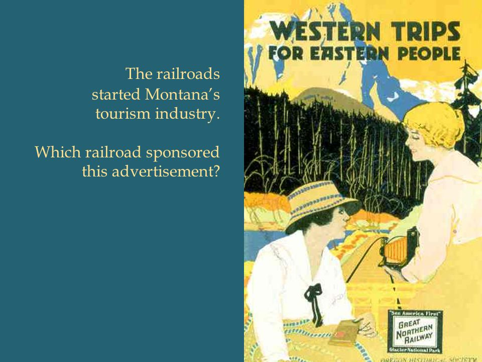 The railroads started Montana's tourism industry.