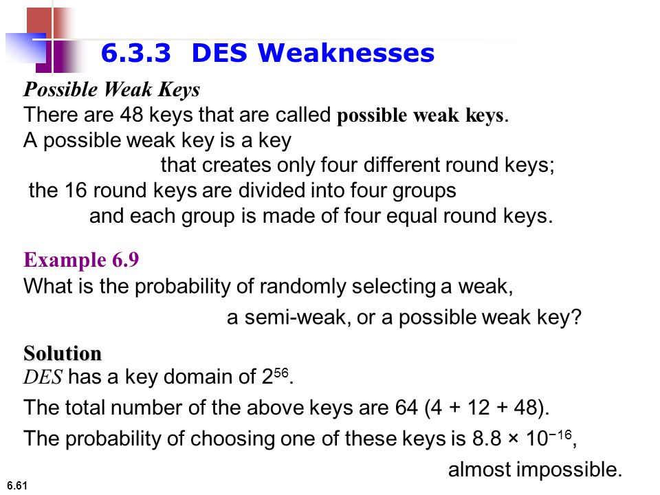 6.3.3 DES Weaknesses Possible Weak Keys Example 6.9 Solution