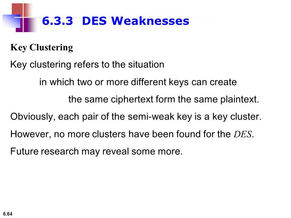 6.3.3 DES Weaknesses Key Clustering