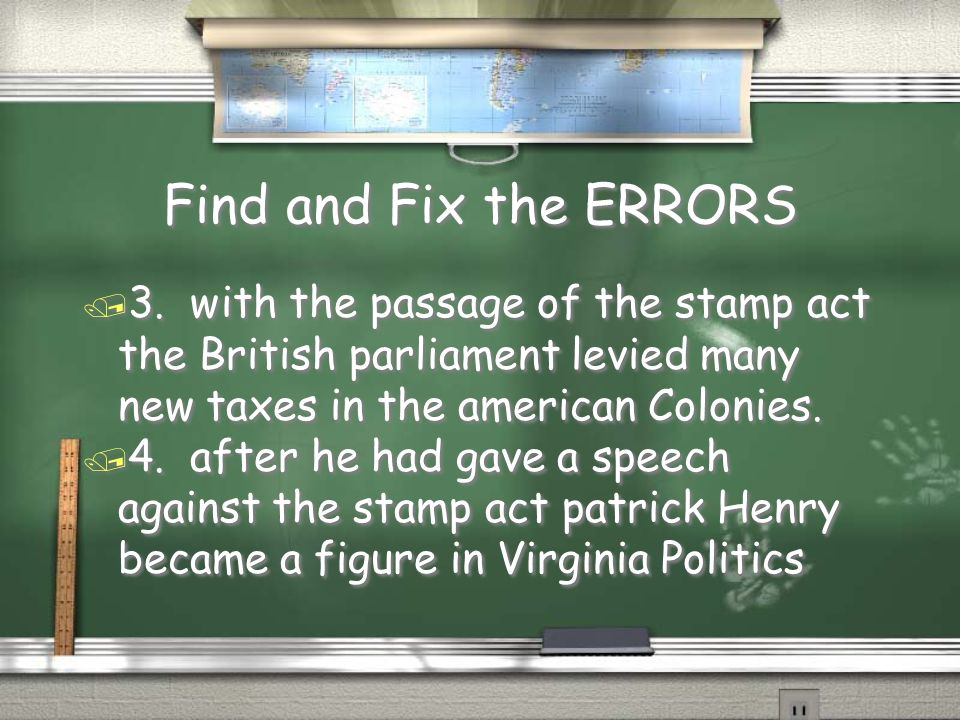 Find and Fix the ERRORS 3. with the passage of the stamp act the British parliament levied many new taxes in the american Colonies.