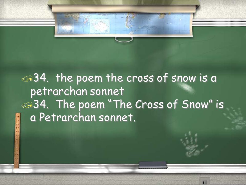 34. the poem the cross of snow is a petrarchan sonnet