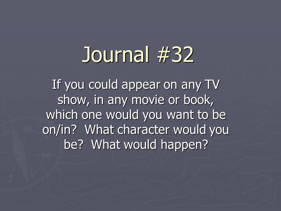 Journal #32