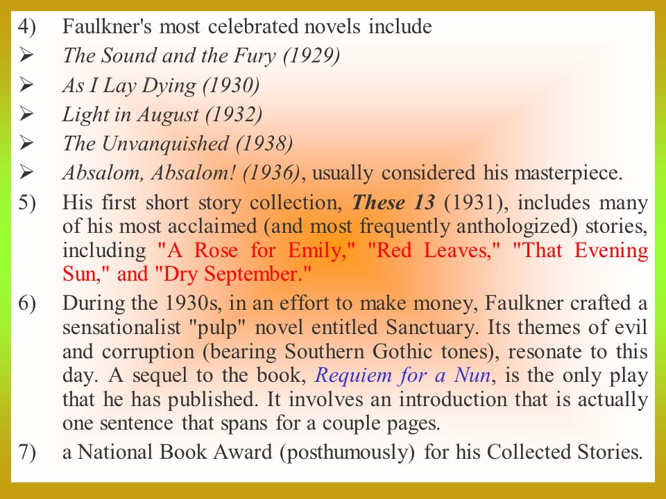 Faulkner s most celebrated novels include