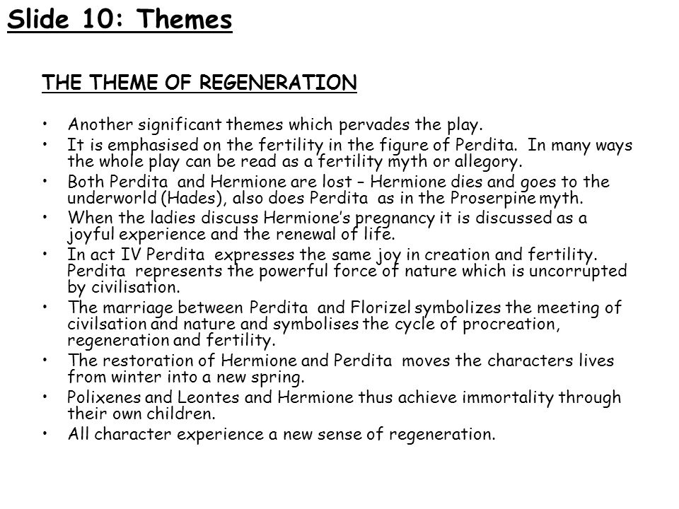 Slide 10: Themes THE THEME OF REGENERATION