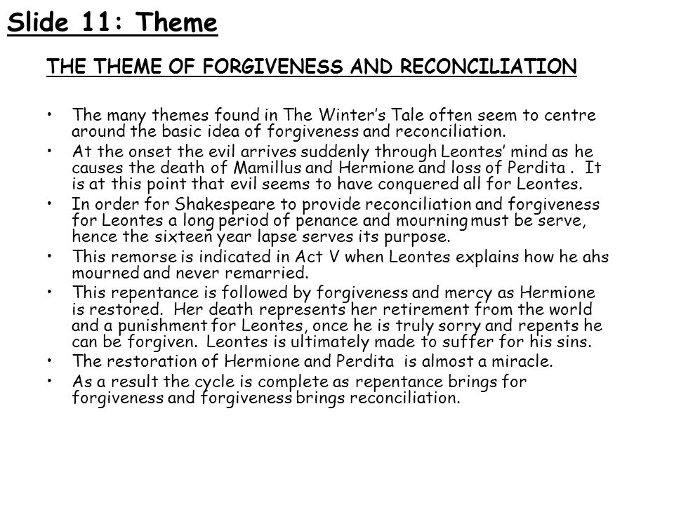 Slide 11: Theme THE THEME OF FORGIVENESS AND RECONCILIATION