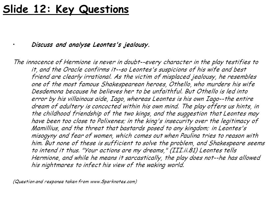 Slide 12: Key Questions Discuss and analyse Leontes s jealousy.