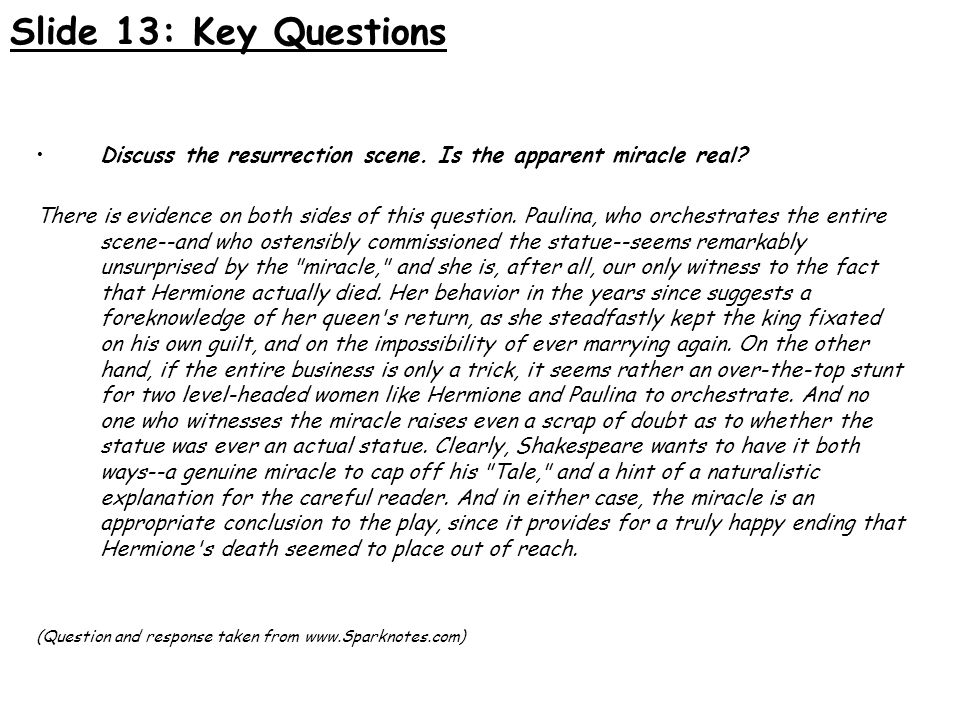 Slide 13: Key Questions Discuss the resurrection scene. Is the apparent miracle real