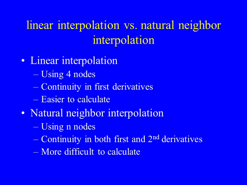 linear interpolation vs. natural neighbor interpolation