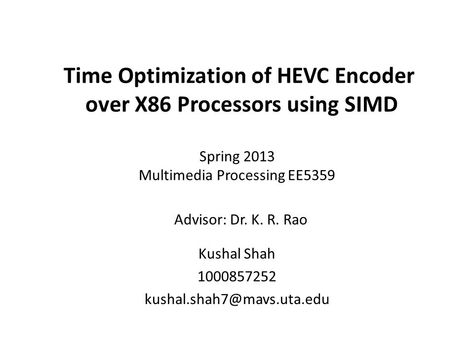 Time Optimization of HEVC Encoder over X86 Processors using SIMD