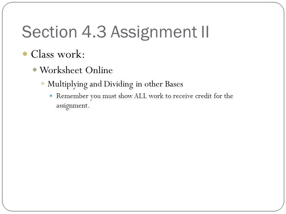 Section 4.3 Assignment II Class work: Worksheet Online