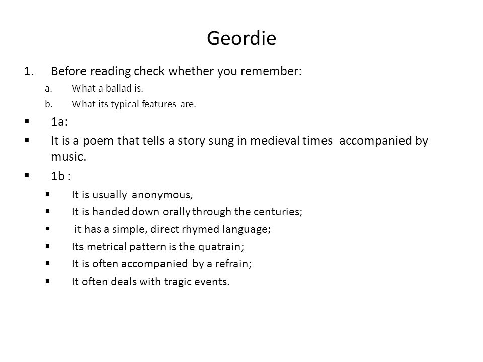 Geordie Before reading check whether you remember: 1a: