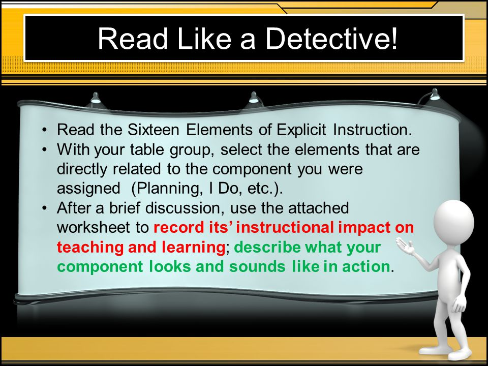 Read Like a Detective! Read the Sixteen Elements of Explicit Instruction.