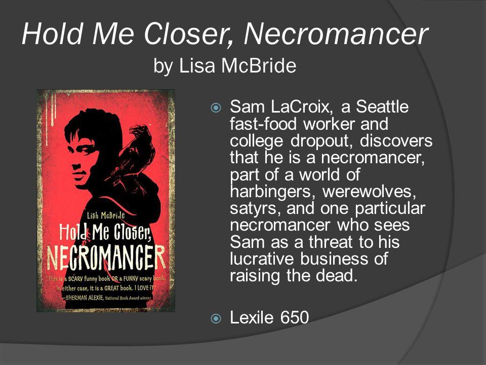 Hold Me Closer, Necromancer by Lisa McBride