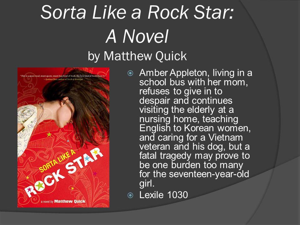 Sorta Like a Rock Star: A Novel by Matthew Quick