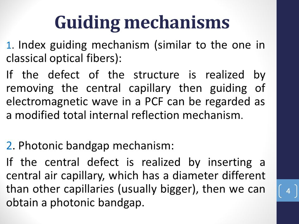 Guiding mechanisms 1. Index guiding mechanism (similar to the one in classical optical fibers):