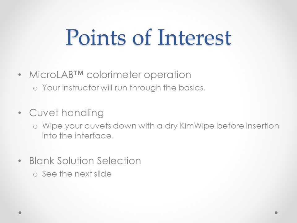 Points of Interest MicroLAB™ colorimeter operation Cuvet handling