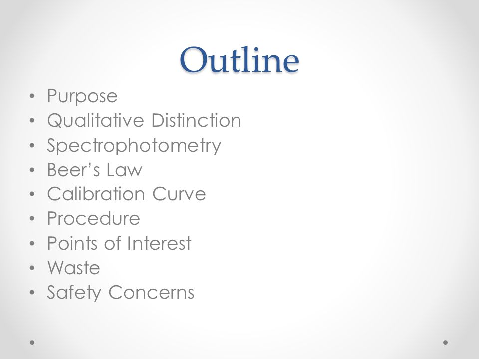 Outline Purpose Qualitative Distinction Spectrophotometry Beer's Law