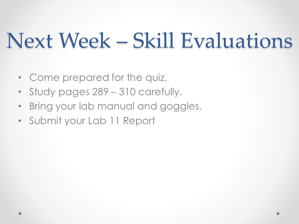 Next Week – Skill Evaluations