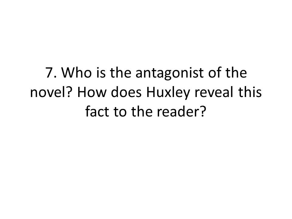 7. Who is the antagonist of the novel