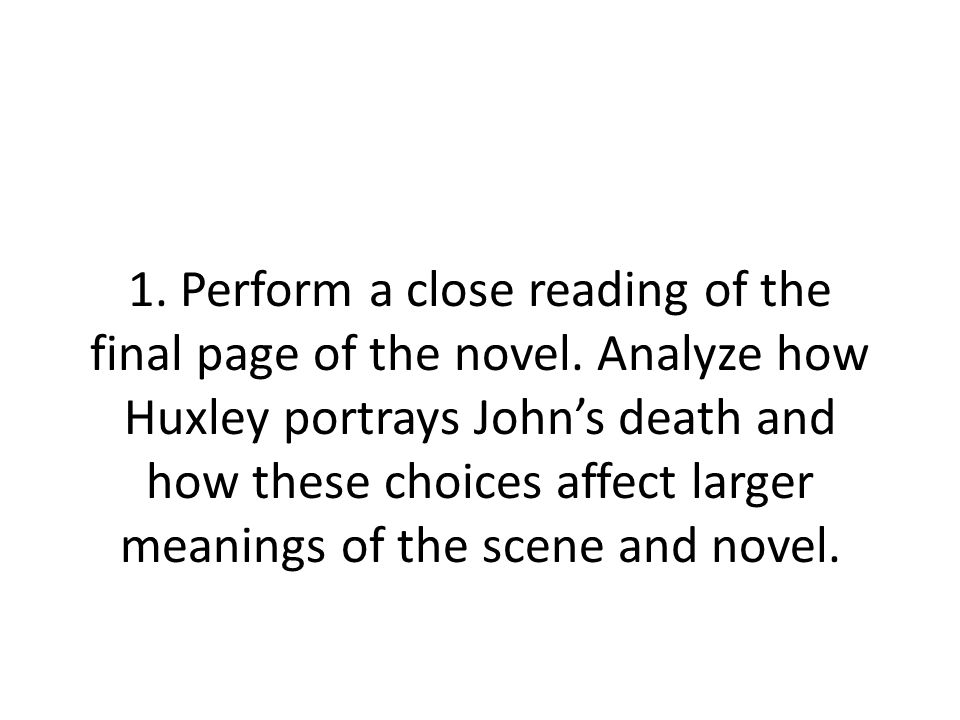 1. Perform a close reading of the final page of the novel