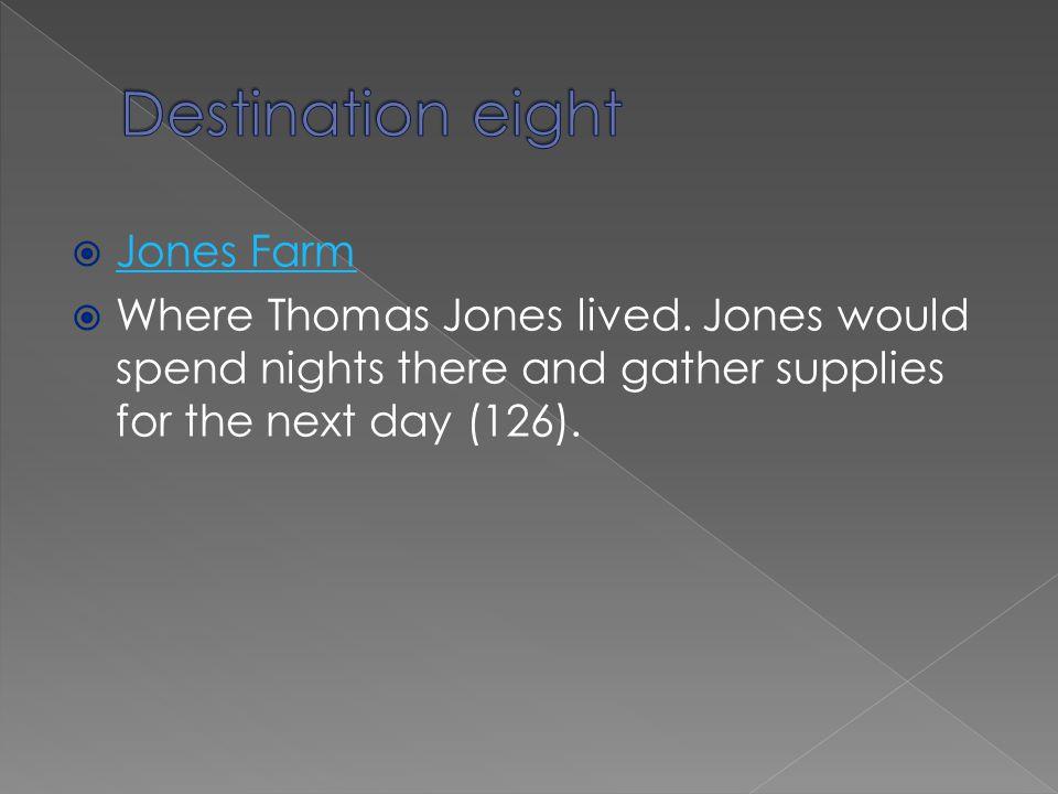 Destination eight Jones Farm