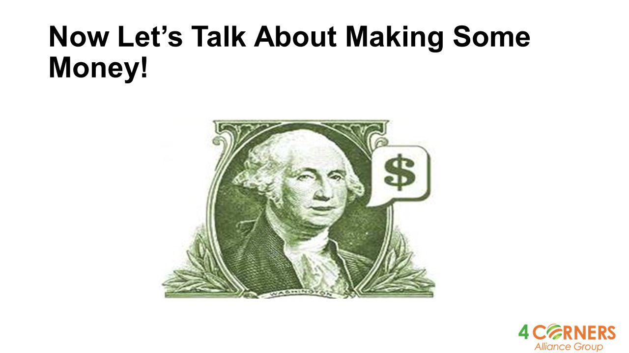 Now Let's Talk About Making Some Money!
