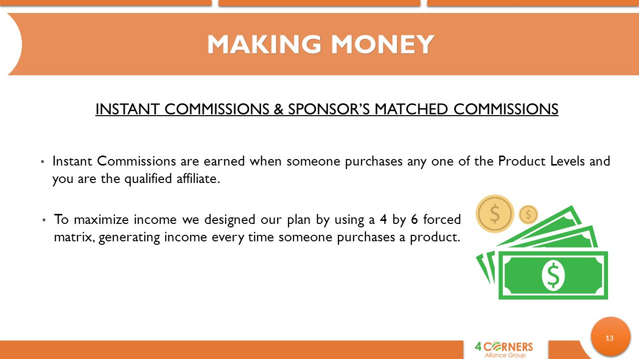 INSTANT COMMISSIONS & SPONSOR'S MATCHED COMMISSIONS