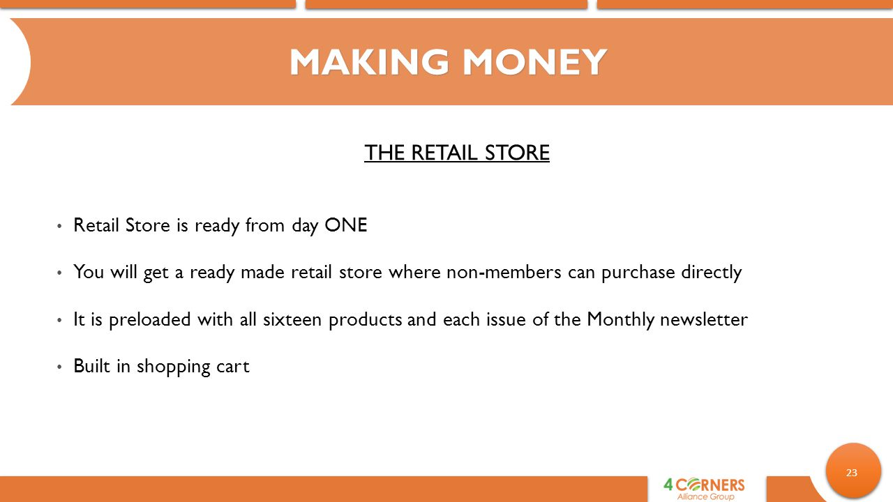 MAKING MONEY THE RETAIL STORE Retail Store is ready from day ONE