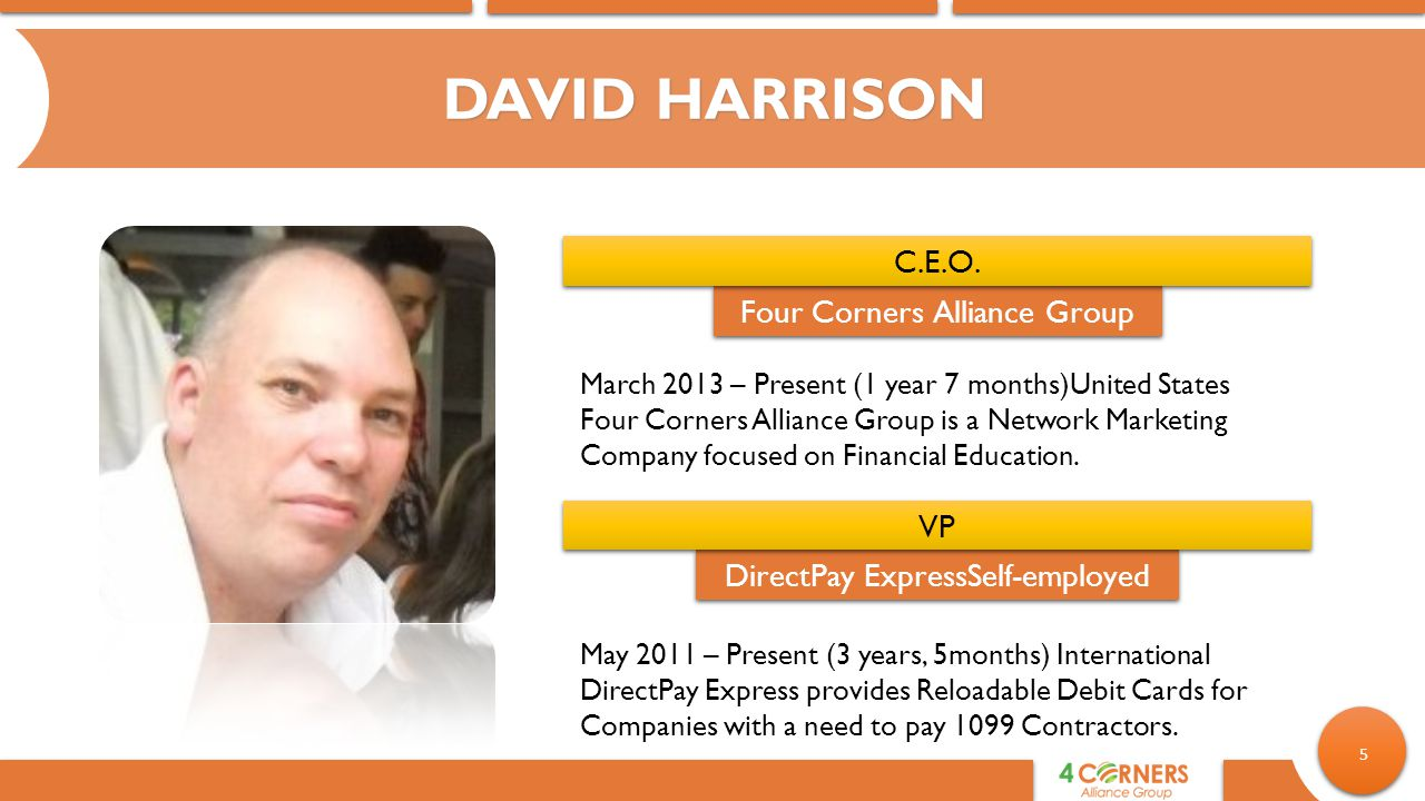DAVID HARRISON C.E.O. Four Corners Alliance Group VP