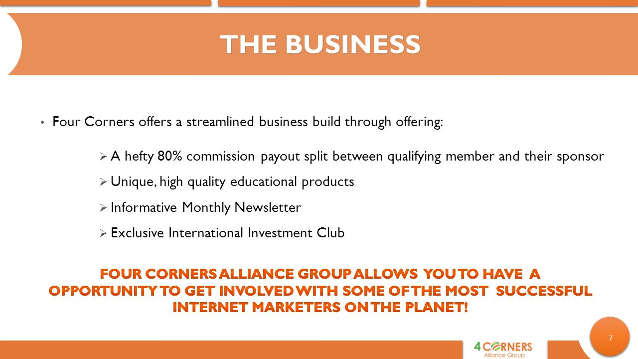 THE BUSINESS Four Corners offers a streamlined business build through offering: