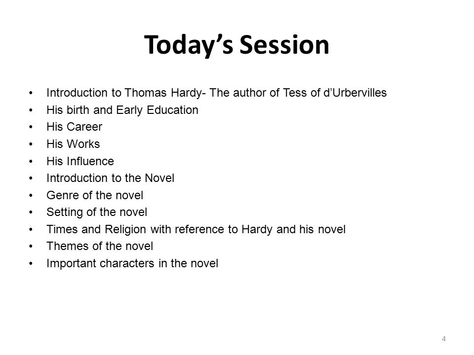 Today's Session Introduction to Thomas Hardy- The author of Tess of d'Urbervilles. His birth and Early Education.