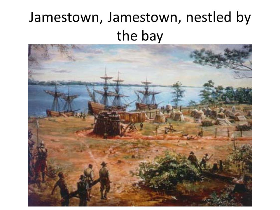 Jamestown, Jamestown, nestled by the bay