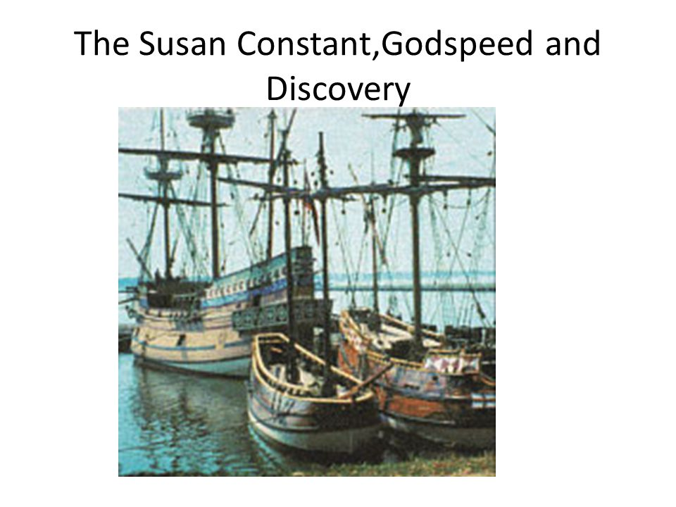 The Susan Constant,Godspeed and Discovery