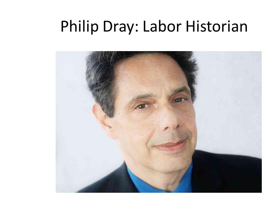 Philip Dray: Labor Historian