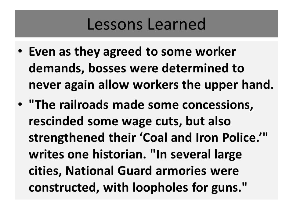 Lessons Learned Even as they agreed to some worker demands, bosses were determined to never again allow workers the upper hand.