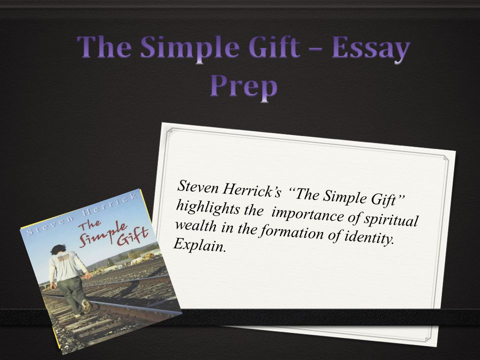 the simple gift essay prep ppt video online  the simple gift essay prep