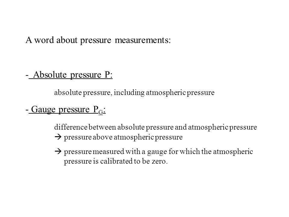 A word about pressure measurements: