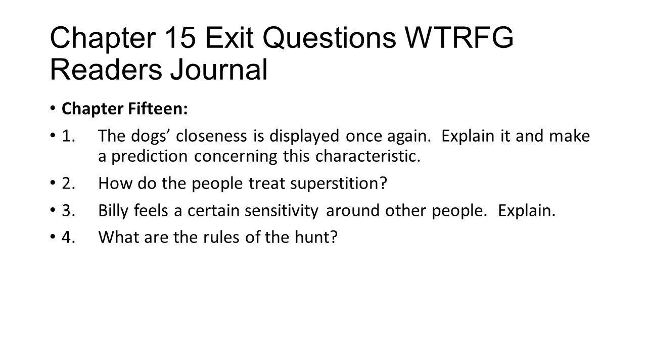 Chapter 15 Exit Questions WTRFG Readers Journal
