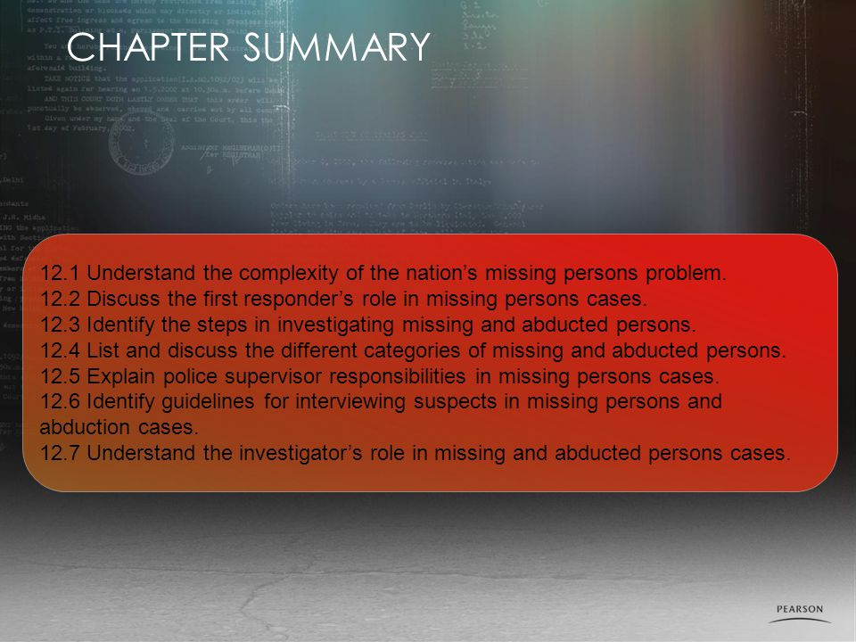 CHAPTER SUMMARY 12.1 Understand the complexity of the nation's missing persons problem.