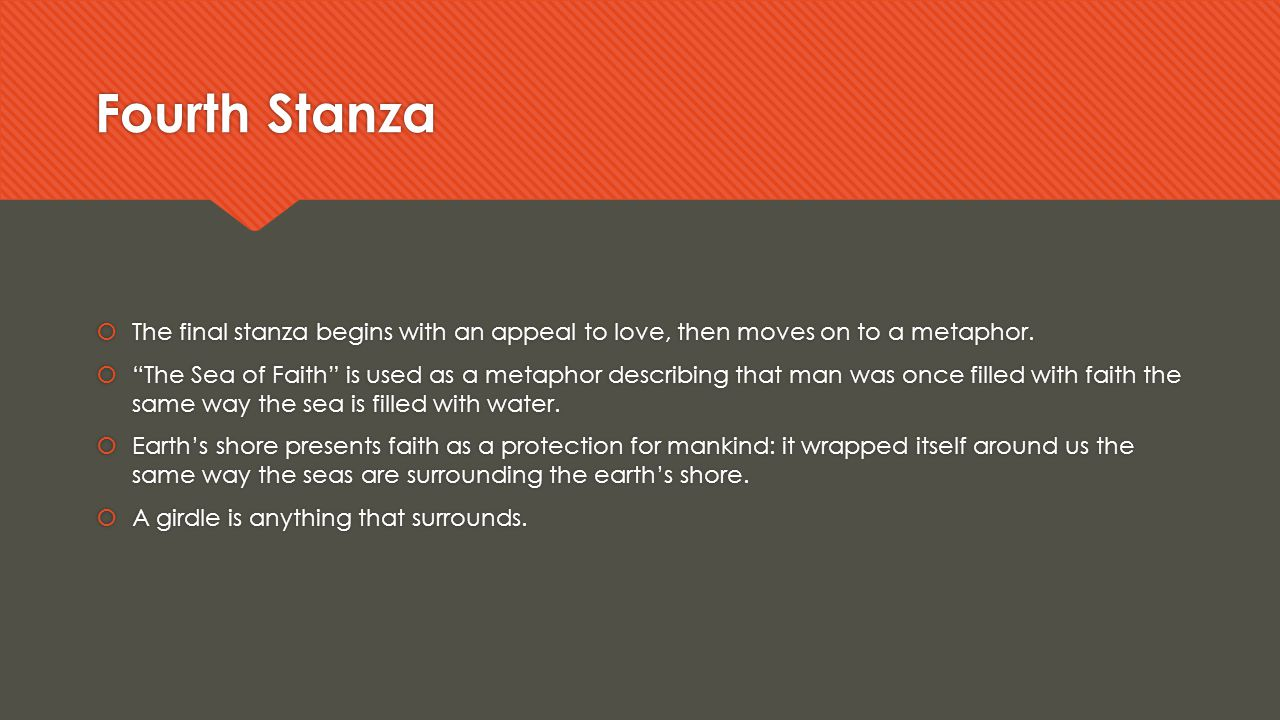 Fourth Stanza The final stanza begins with an appeal to love, then moves on to a metaphor.