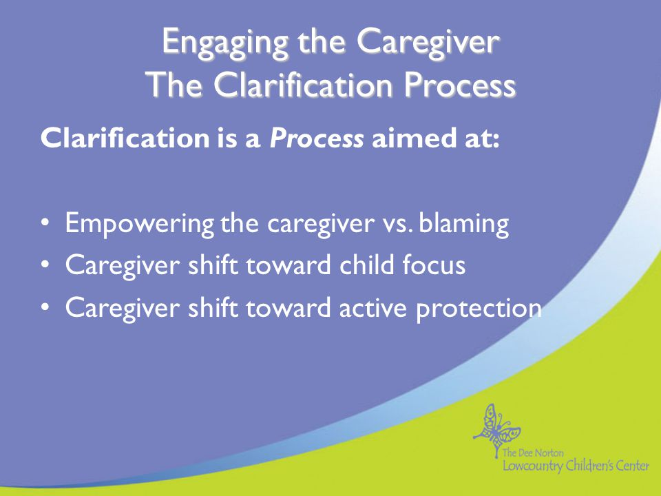 Engaging the Caregiver The Clarification Process