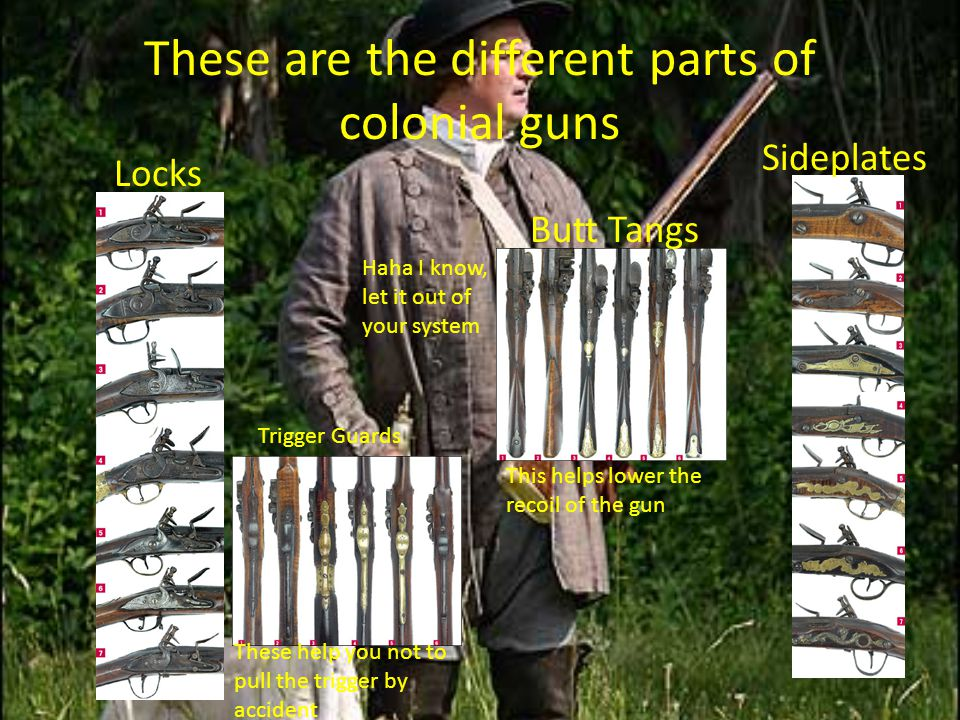 These are the different parts of colonial guns