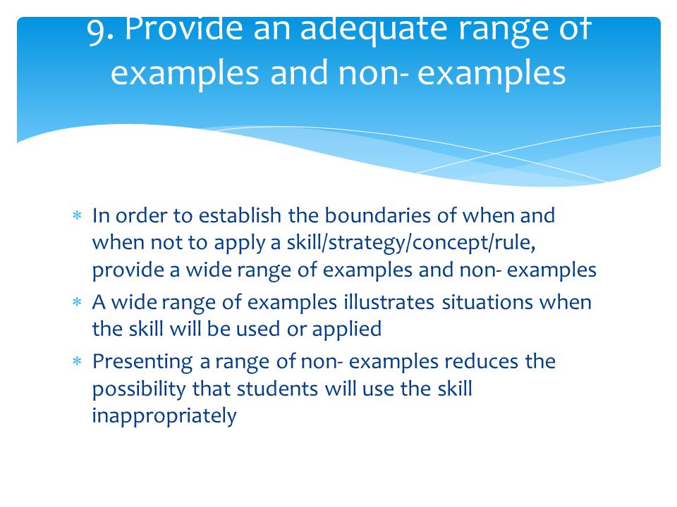 9. Provide an adequate range of examples and non- examples